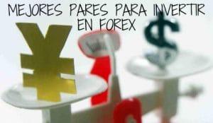 mejores pares para invertir en forex