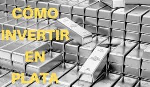 como invertir en plata