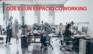 COWORKING QUE ES