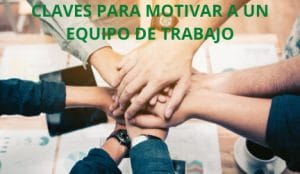 como motivar a un equipo de trabajo