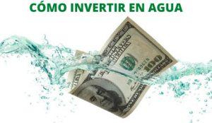 como invertir en agua