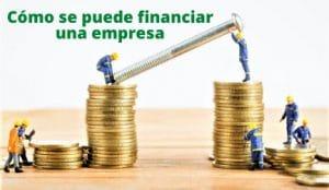 Como se puede financiar una empresa