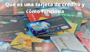 que es una tarjeta de credito